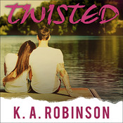 Twisted: A Novel, by Emily Durante, Sean Crisden, K. A. Robinson