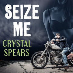 Seize Me Audiobook, by Crystal Spears