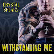 Withstanding Me, by Sean Crisden, Tatiana Sokolov, Crystal Spears