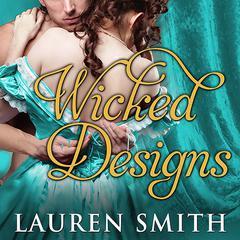 Wicked Designs Audiobook, by Lauren Smith