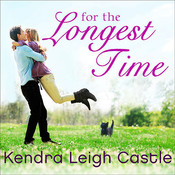 For the Longest Time Audiobook, by Kendra Leigh Castle