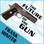 The Future of the Gun Audiobook, by Frank Miniter