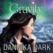 Gravity, by Dannika Dark