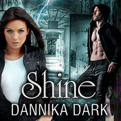 Shine Audiobook, by Dannika Dark