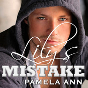 Lily's Mistake: with Loving Drake, by Pamela Ann