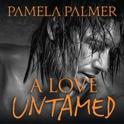 A Love Untamed, by Pamela Palmer, Rob Shapiro