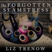 The Forgotten Seamstress Audiobook, by Liz Trenow