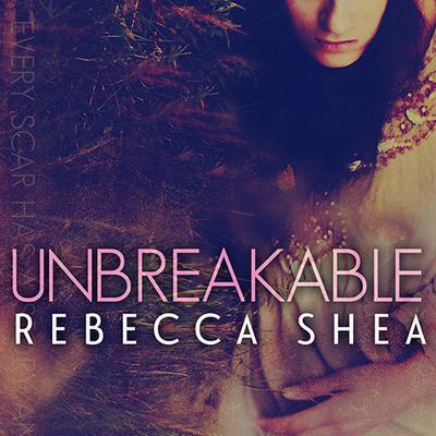 Unbreakable Audiobook, by Rebecca Shea