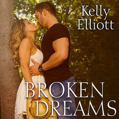 Broken Dreams Audiobook, by Kelly Elliott