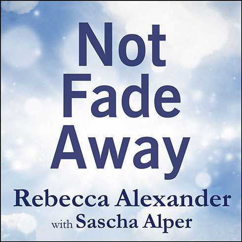 Printable Not Fade Away: A Memoir of Senses Lost and Found Audiobook Cover Art