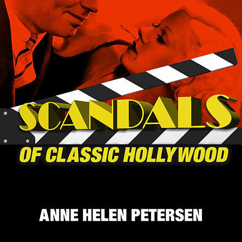 Printable Scandals of Classic Hollywood: Sex, Deviance, and Drama from the Golden Age of American Cinema Audiobook Cover Art