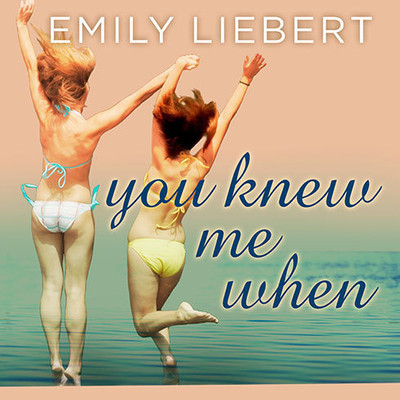 You Knew Me When Audiobook, by Emily Liebert
