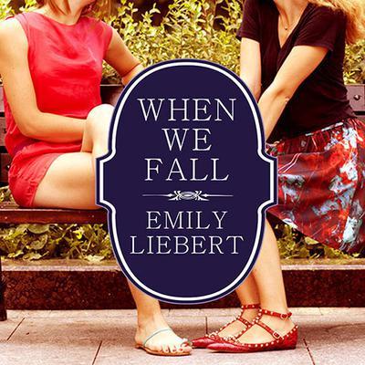 When We Fall Audiobook, by Emily Liebert