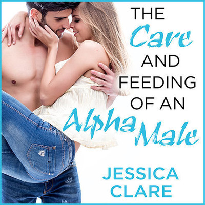 The Care and Feeding of an Alpha Male Audiobook, by Jessica Clare