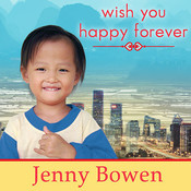 Wish You Happy Forever: What Chinas Orphans Taught Me About Moving Mountains Audiobook, by Jenny Bowen