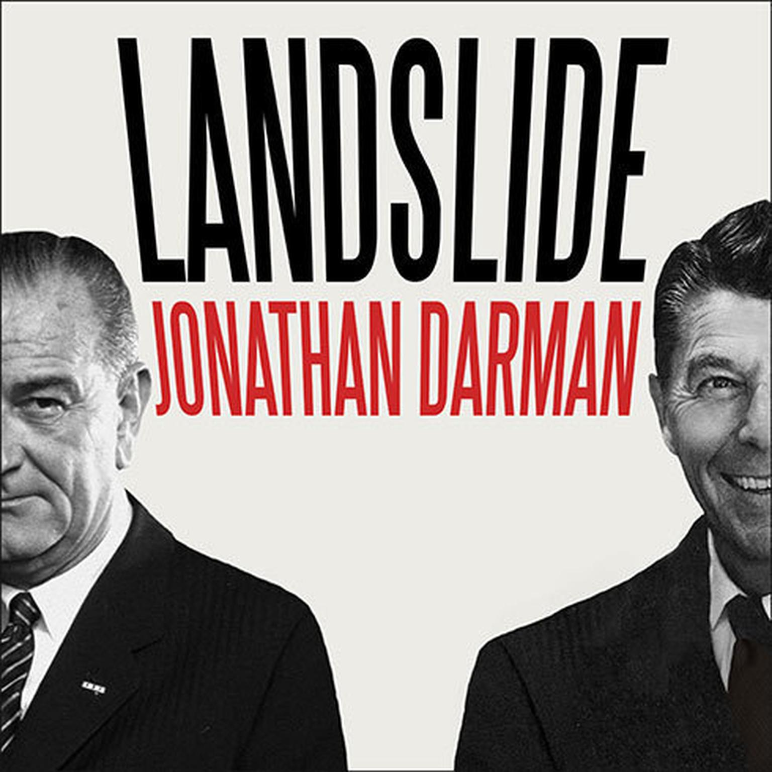 Printable Landslide: LBJ and Ronald Reagan at the Dawn of a New America Audiobook Cover Art