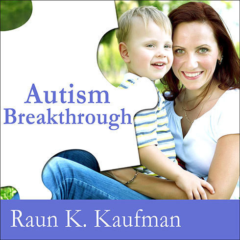 Printable Autism Breakthrough: The Groundbreaking Method That Has Helped Families All over the World Audiobook Cover Art