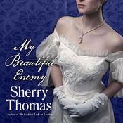 My Beautiful Enemy, by Sherry Thomas, Charlotte Anne Dore