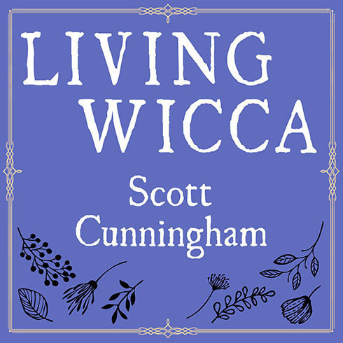 Printable Living Wicca: A Further Guide for the Solitary Practitioner Audiobook Cover Art