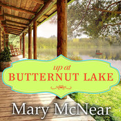 Up at Butternut Lake: A Novel Audiobook, by Mary McNear