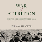 War of Attrition: Fighting the First World War Audiobook, by William Philpott
