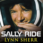 Sally Ride: Americas First Woman in Space, by Lynn Sherr, Pam Ward