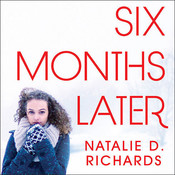 Six Months Later Audiobook, by Natalie D. Richards
