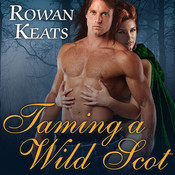 Taming a Wild Scot: A Claimed by the Highlander Novel Audiobook, by Rowan Keats