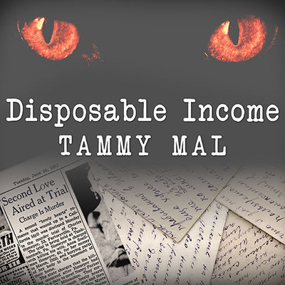 Disposable Income: A True Story of Sex, Greed and Im-purr-fect Murder Audiobook, by Tammy Mal