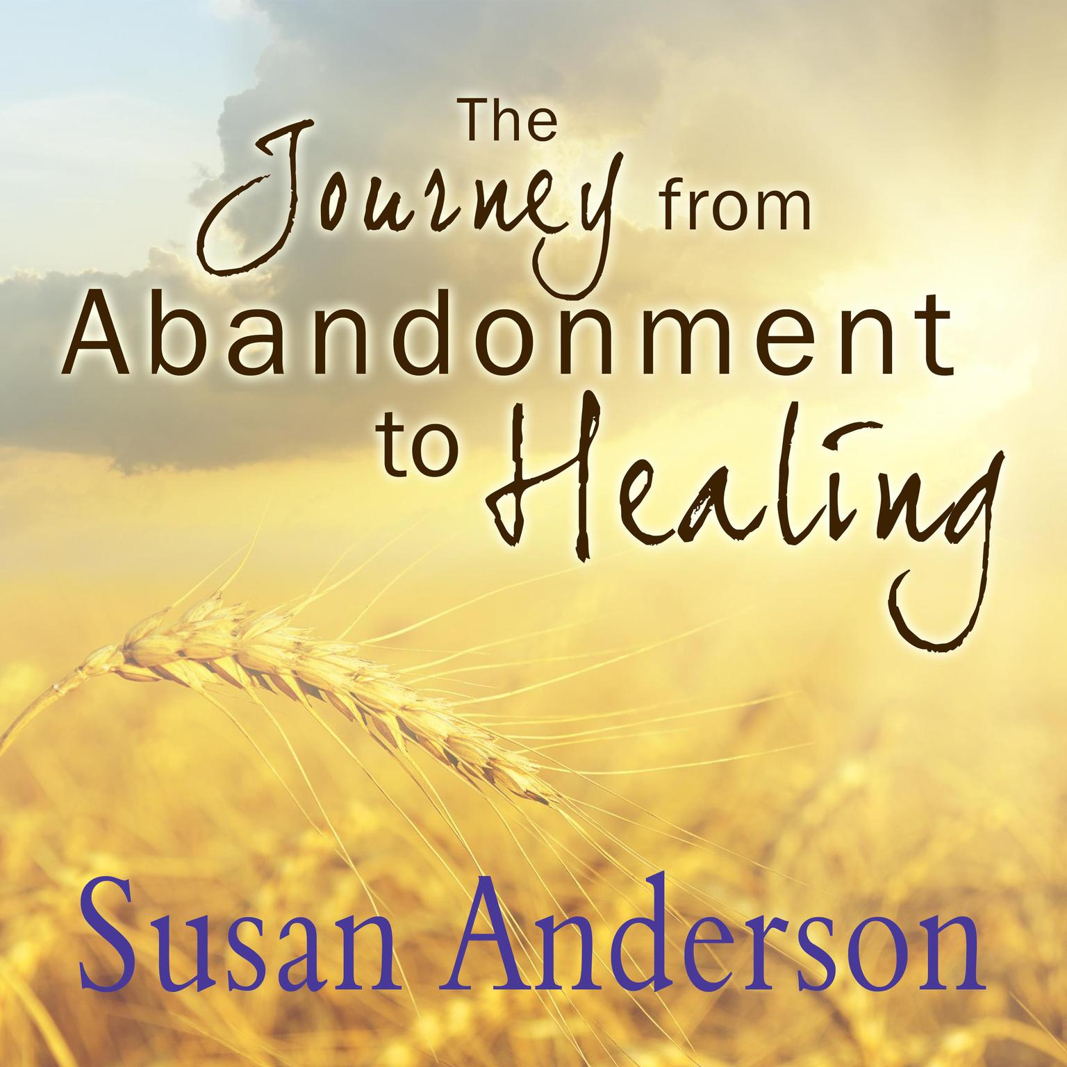 Printable The Journey from Abandonment to Healing: Surviving Through and Recovering from the Five Stages That Accompany the Loss of Love Audiobook Cover Art
