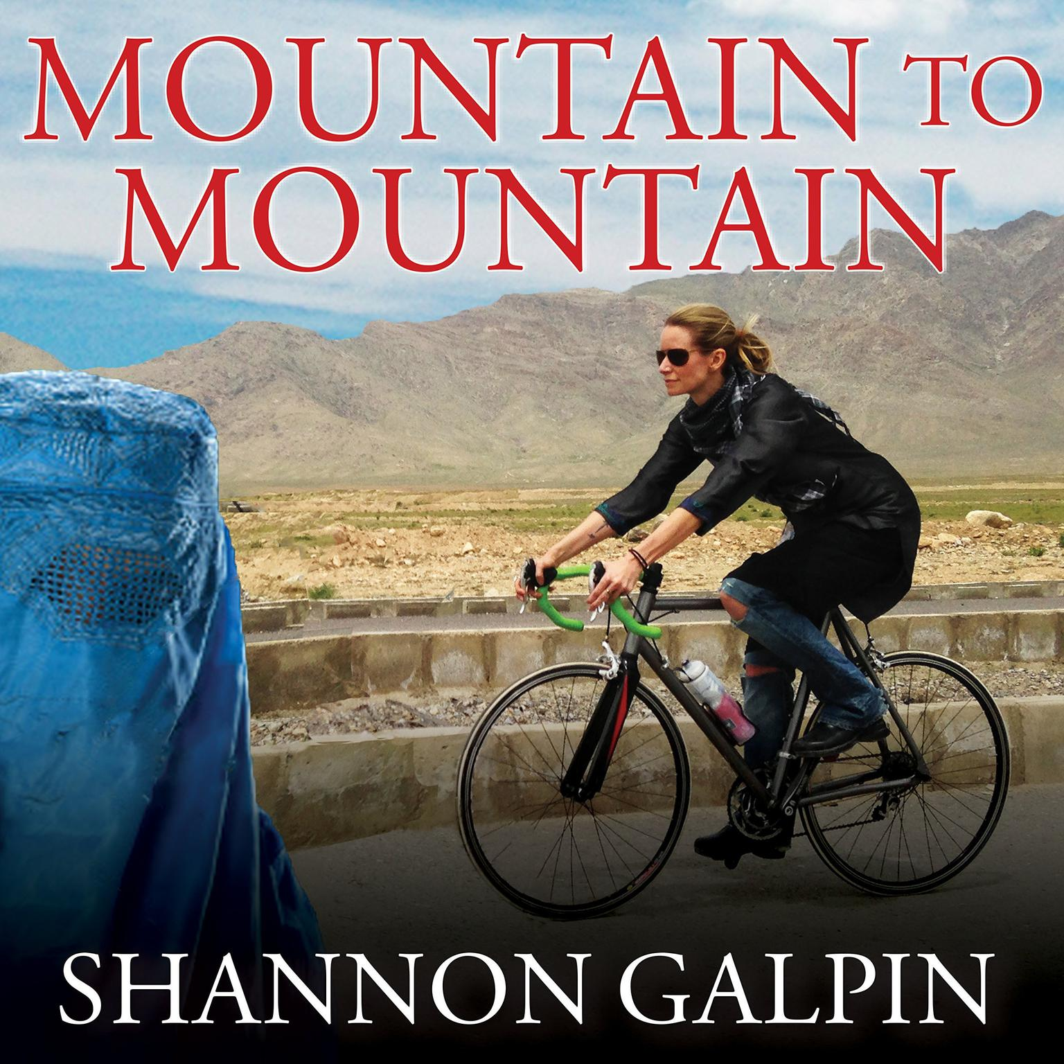 Printable Mountain to Mountain: A Journey of Adventure and Activism for the Women of Afghanistan Audiobook Cover Art