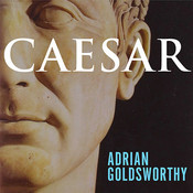 Caesar: Life of a Colossus, by Adrian Goldsworthy