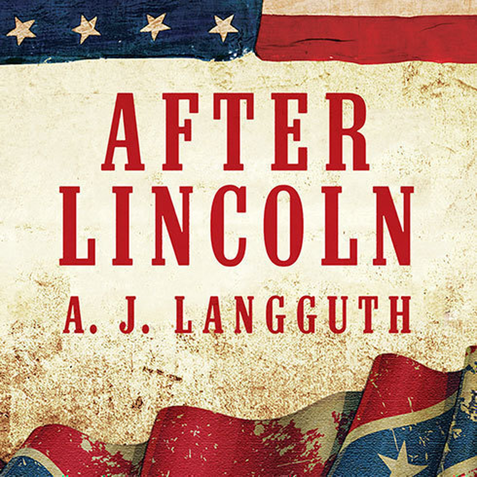 Printable After Lincoln: How the North Won the Civil War and Lost the Peace Audiobook Cover Art