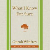What I Know For Sure Audiobook, by Oprah Winfrey