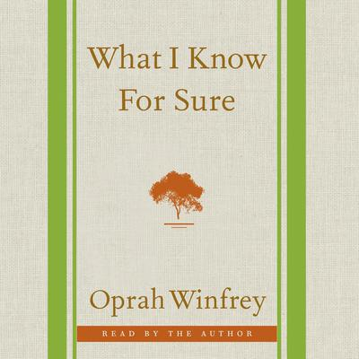 What I Know For Sure Audiobook, by