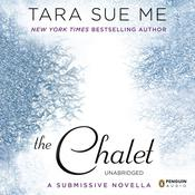 The Chalet: The Submissive Series Audiobook, by Tara Sue Me