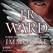 Immortal: A Novel of the Fallen Angels, by J. R. Ward