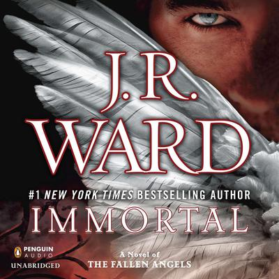 Immortal: A Novel of the Fallen Angels Audiobook, by J. R. Ward
