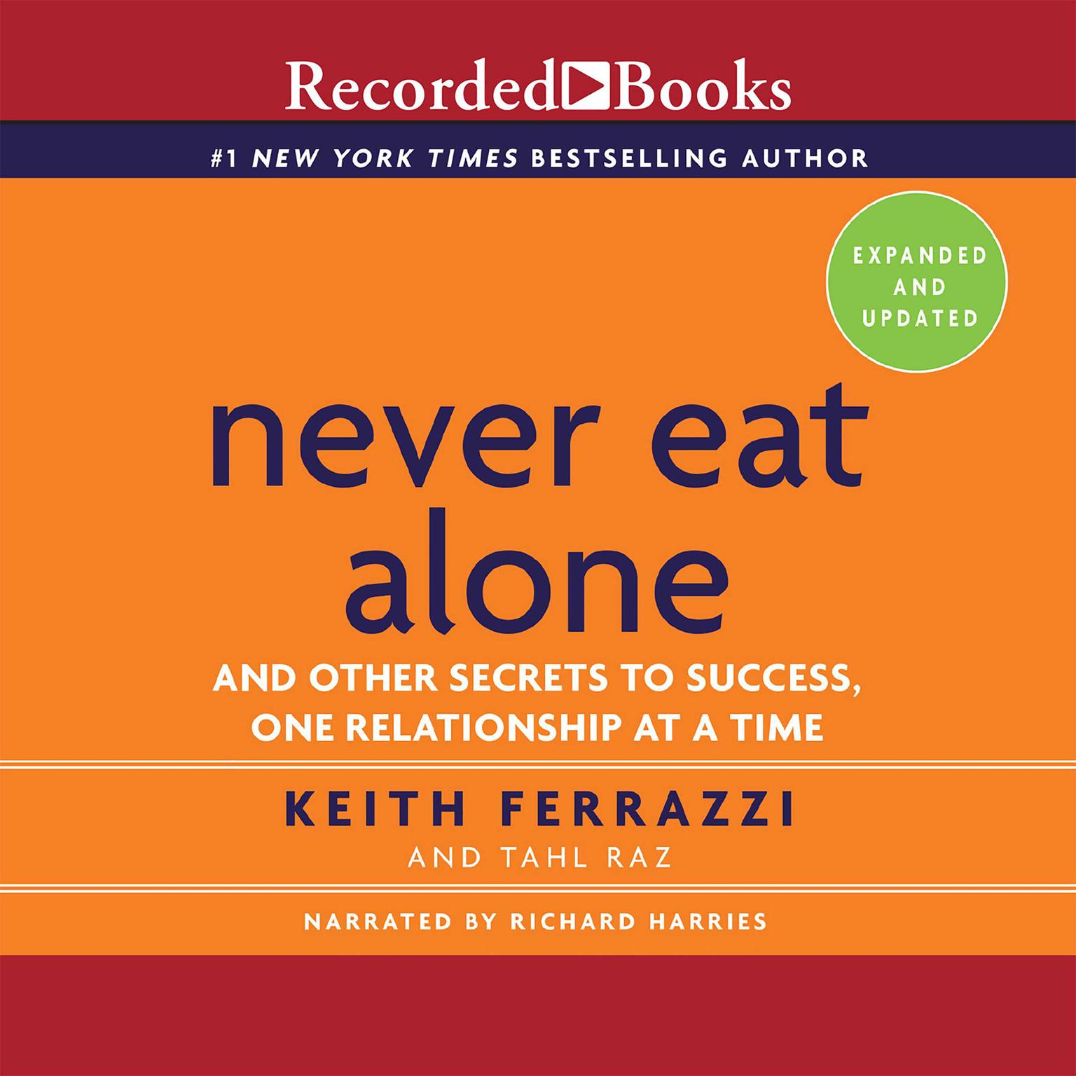 Printable Never Eat Alone, Expanded and Updated: And the Other Secrets to Success, One Releationship at a Time Audiobook Cover Art