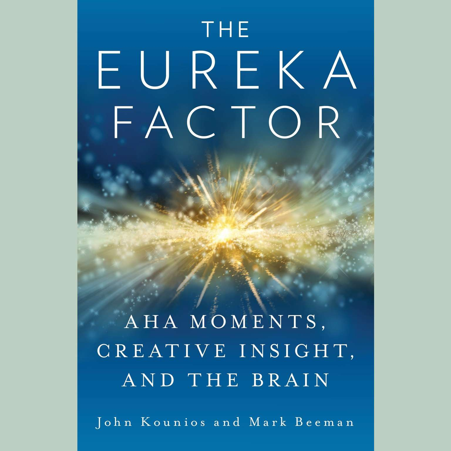 Printable The Eureka Factor : Aha Moments, Creative Insight, and the Brain  Audiobook Cover Art