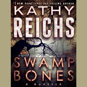 Swamp Bones: A Novella Audiobook, by Kathy Reichs