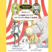 Three-Ring Rascals, Books 1-2: The Show Must Go On!; The Greatest Star on Earth Audiobook, by Kate Klise
