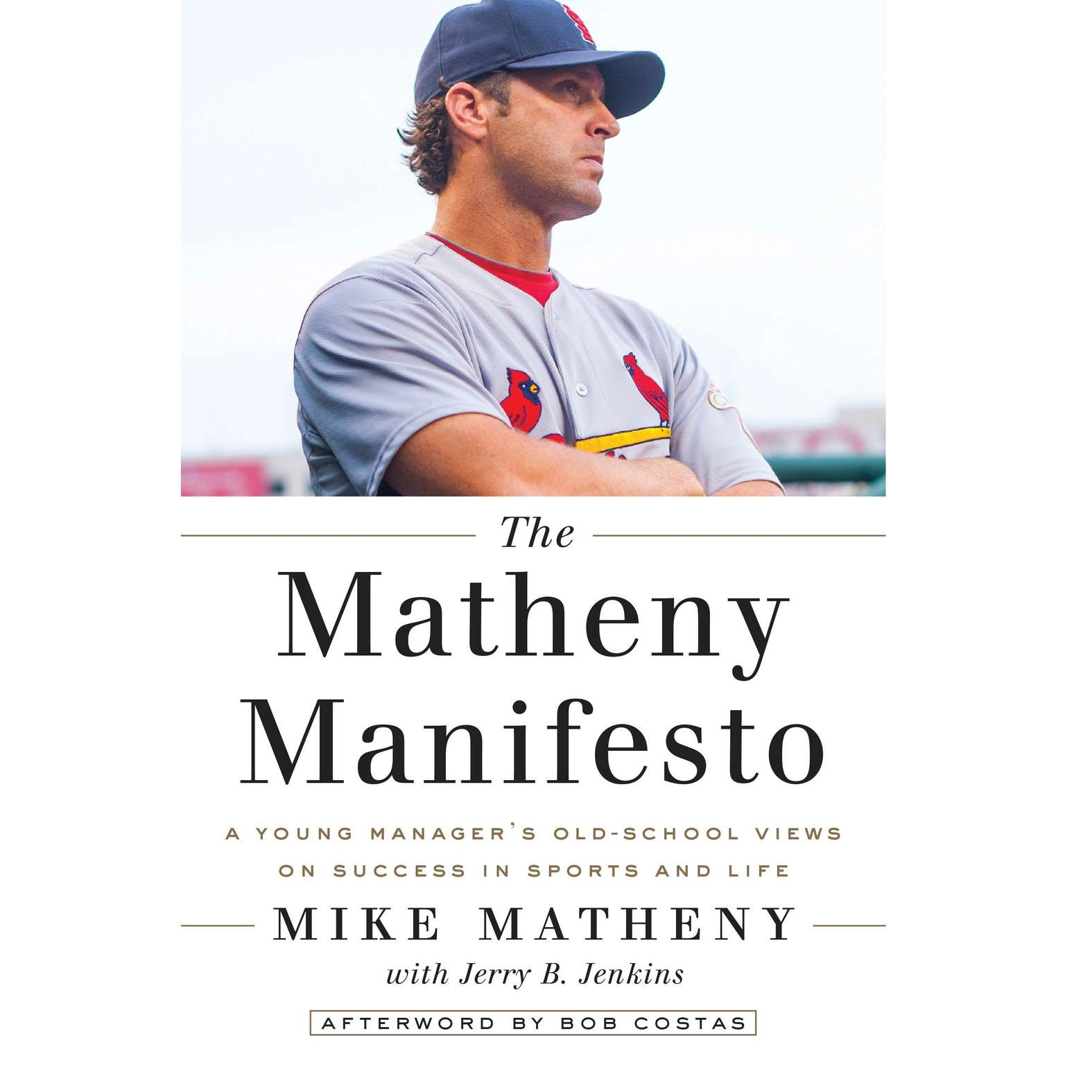 Printable The Matheny Manifesto: A Young Manager's Old-School Views on Success in Sports and Life Audiobook Cover Art