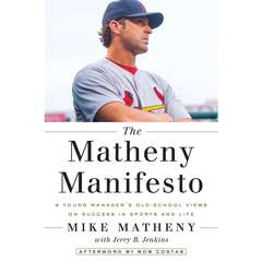 The Matheny Manifesto: A Young Managers Old-School Views on Success in Sports and Life Audiobook, by Mike Matheny, Jerry B. Jenkins
