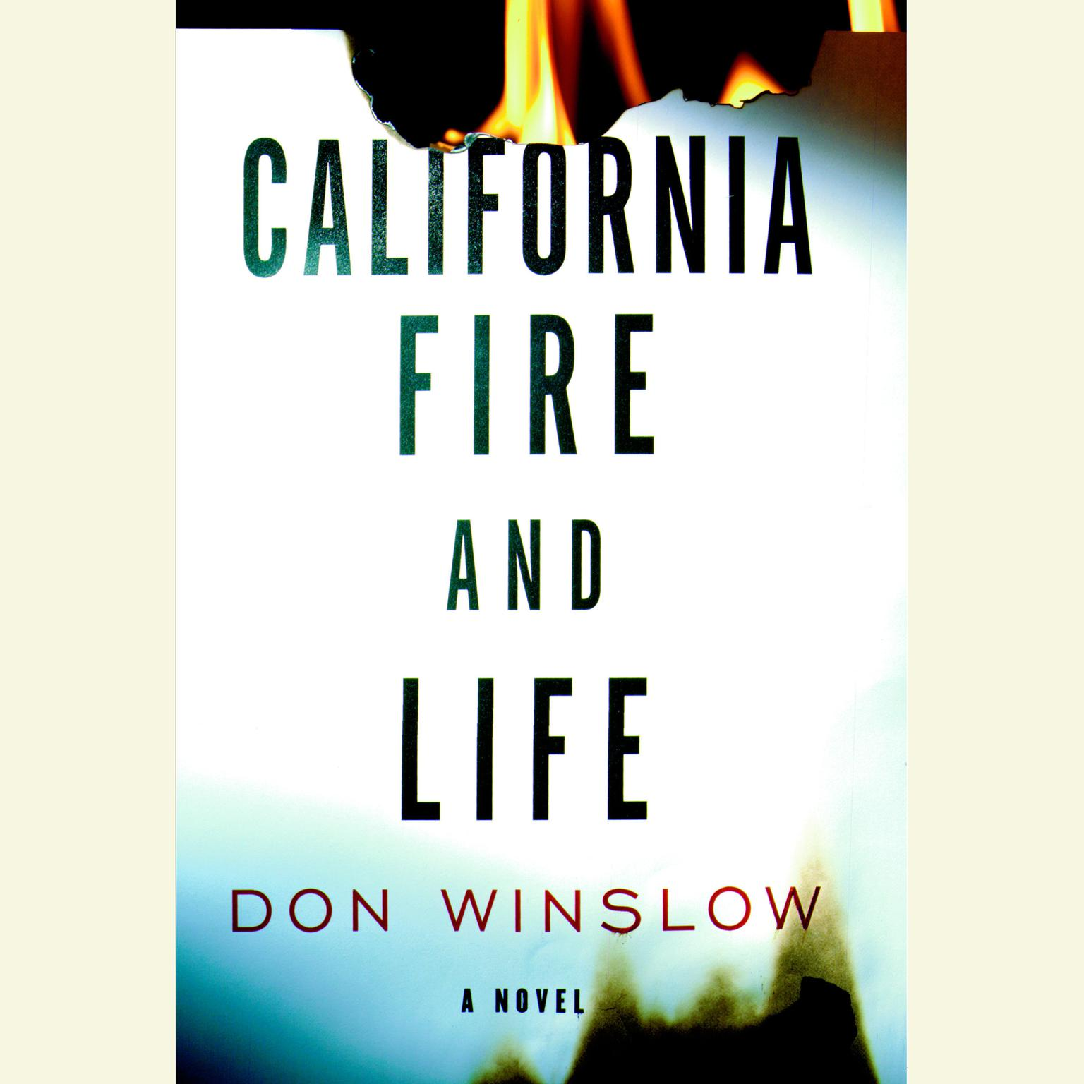 Printable California Fire and Life: A Novel Audiobook Cover Art