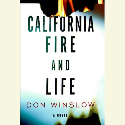 California Fire and Life: A Novel Audiobook, by