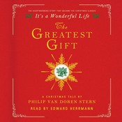 The Greatest Gift: A Christmas Tale, by Philip Van Doren Stern