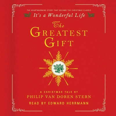 The Greatest Gift: A Christmas Tale Audiobook, by Philip Van Doren Stern