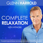 Complete Relaxation: Health, Mind, Body & Soul Audiobook, by Glenn Harrold