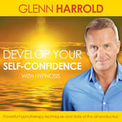 Develop Your Self Confidence: Health, Mind, Body & Soul Audiobook, by Glenn Harrold